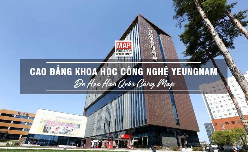 Cùng Du học MAP khám phá Cao đẳng Khoa học Công nghệ Yeungnam Hàn Quốc