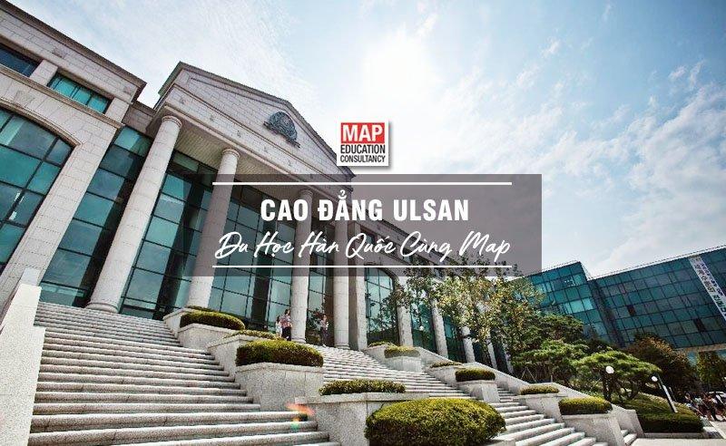 Cùng Du học MAP khám phá trường Cao đẳng Ulsan Hàn Quốc
