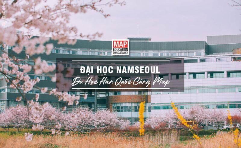 Cùng Du học MAP khám phá trường Đại Học Namseoul Hàn Quốc