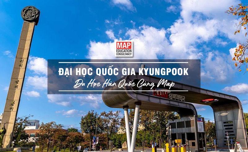 Cùng Du học MAP khám phá trường Đại Học Quốc Gia Kyungpook Hàn Quốc