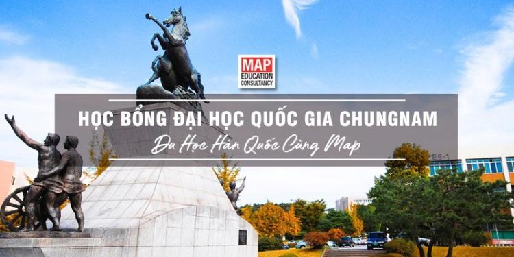 Cùng MAP khám phá Học bổng Đại học Quốc gia Chungnam