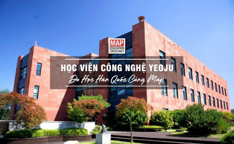 Cùng Du học MAP khám phá Học viện Công nghệ Yeoju Hàn Quốc