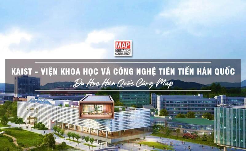 Cùng Du học MAP khám phá Viện Khoa học và Công nghệ tiên tiến Hàn Quốc KAIST