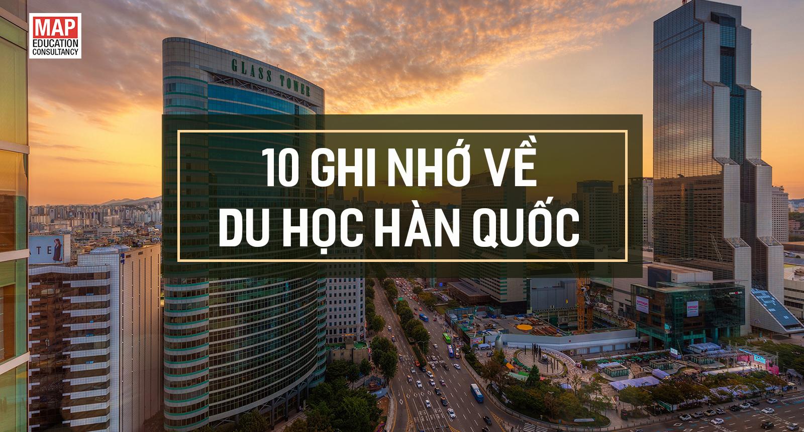 10 Ghi Nhớ Về Du Học Hàn Quốc 2019