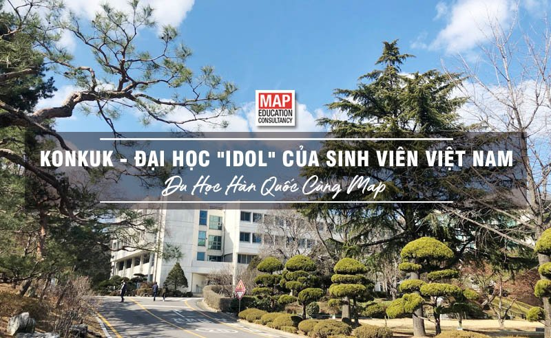 Đại học KonKuk - Đại học idol của sinh viên Việt Nam