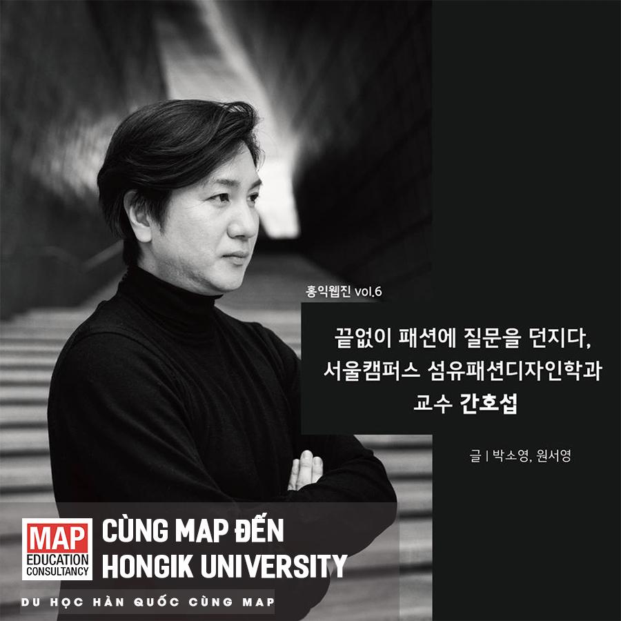 """""""Không ngừng đặt câu hỏi về thời trang"""" - đó cũng là triết lý sáng tạo của Giáo sư Kang Ho Seob - Khoa Thiết Kế Thời Trang dệt may cơ sở Seoul của Đại học Hongik"""
