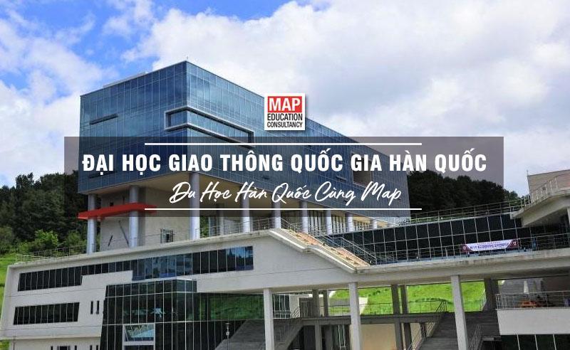Cùng Du học MAP khám phá trường Đại Học Giao thông Quốc gia Hàn Quốc