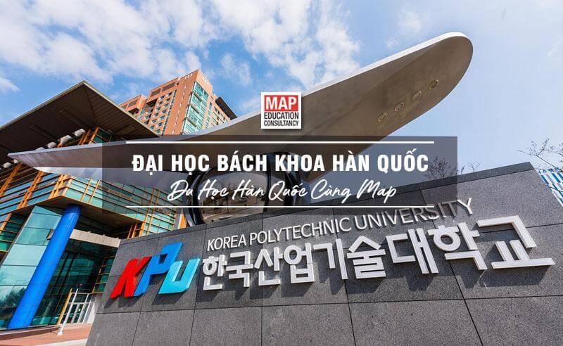 Cùng Du học MAP khám phá Đại Học Bách khoa Hàn Quốc
