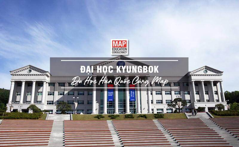 Cùng Du học MAP khám phá Trường Đại Học Kyungbok Hàn Quốc