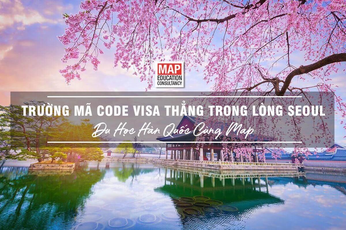 Du học Hàn Quốc tại 3 trường mã code visa thẳng trong lòng Seoul