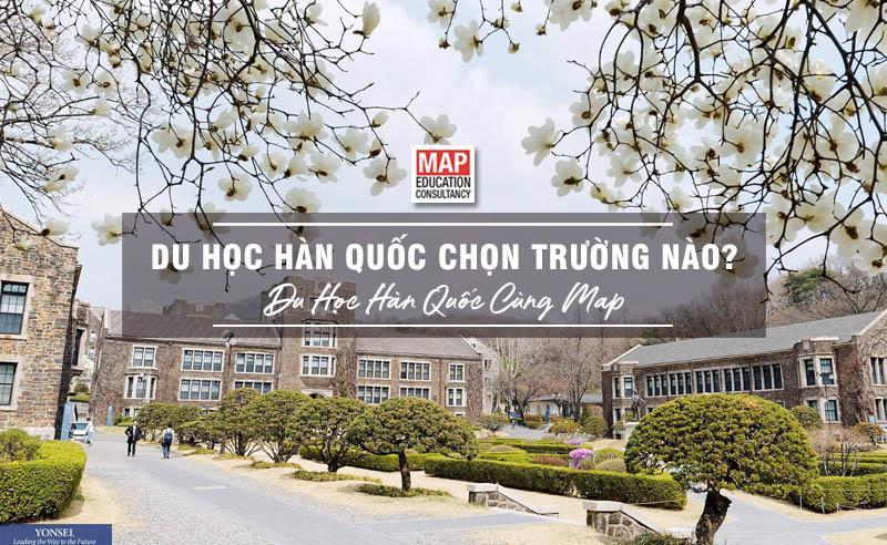 Du học Hàn Quốc nên chọn trường nào? Cùng Du học MAP tìm hiểu ngay