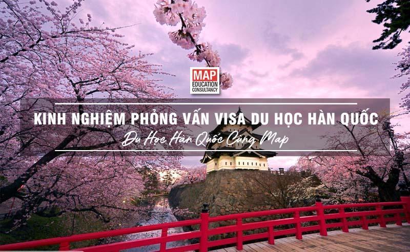 """Kinh Nghiệm Phỏng Vấn Visa Du Học Hàn Quốc: 5 Bí Quyết """"Nằm Lòng"""""""