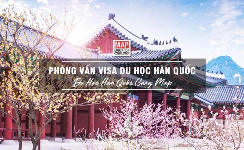 Phỏng Vấn Visa Du Học Hàn Quốc: Cập Nhật Câu Hỏi & Cấu Trúc Mới Nhất