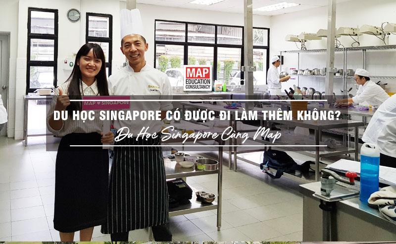 Du Học Singapore Có Được Đi Làm Thêm Không