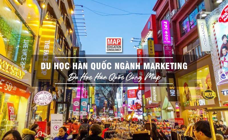Du Học Hàn Quốc Ngành Marketing: Học Từ Quốc Gia Marketing Xuất Sắc Nhất Thế Giới
