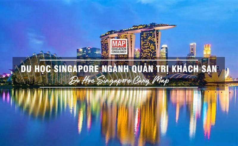 Du học Singapore ngành Quản trị Khách sạn – To Be A Great Hotelier