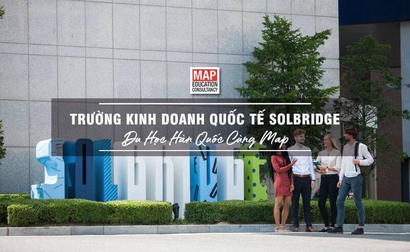 Cùng Du học MAP khám phá Trường Kinh doanh Quốc tế SolBridge