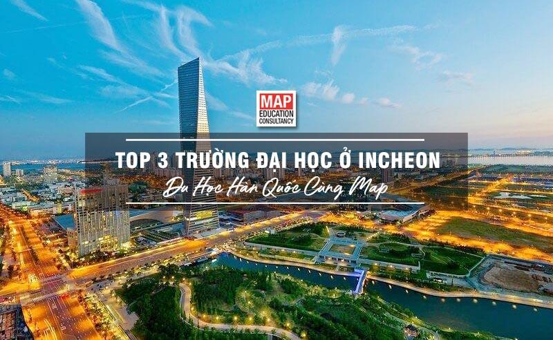 Top 3 Trường Đại Học Tại Incheon – Học Tập Gần Seoul Với Chi Phí Thấp Nhất