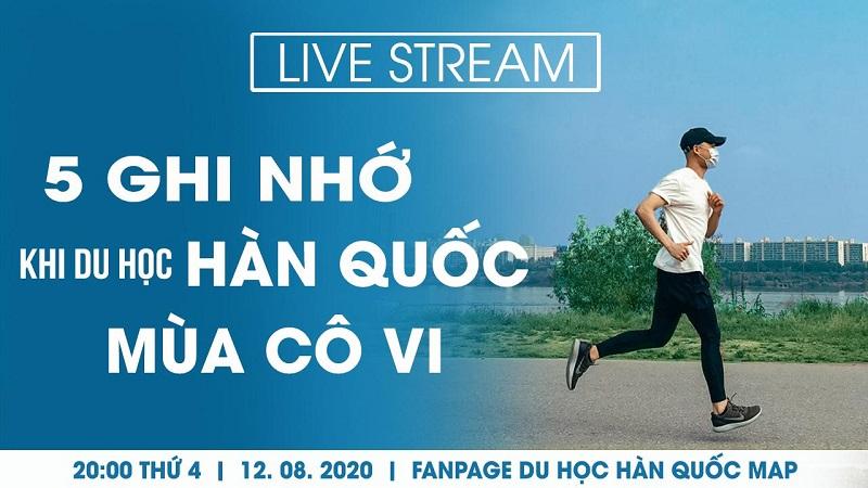 Live Stream 5 Ghi Nhớ Khi Du Học Hàn Quốc Mùa Cô Vi