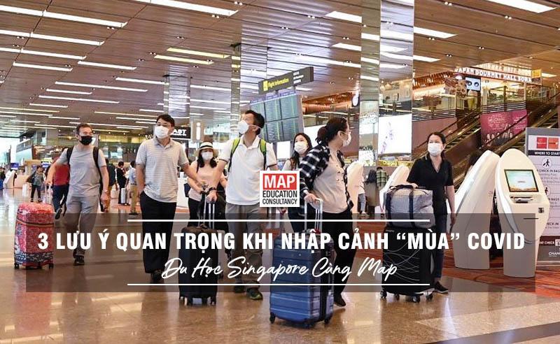 Du Học Singapore – 3 Lưu Ý Quan Trọng Khi Nhập Cảnh