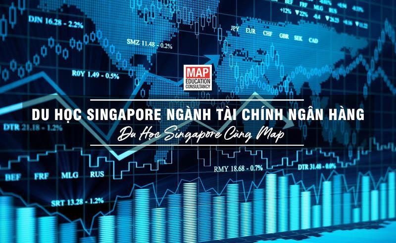 Du Học Singapore Ngành Tài Chính Ngân Hàng – Học Tập Tại Trung Tâm Tài Chính Thế Giới