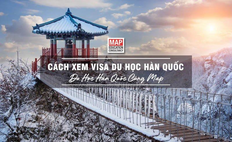 Cách Xem Visa Du Học Hàn Quốc: 3 Bước Tra Cứu Visa Chuẩn Nhất