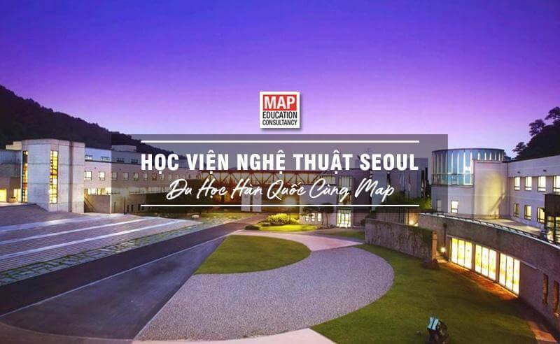 Cùng Du học MAP khám phá Học viện Nghệ thuật Seoul Hàn Quốc