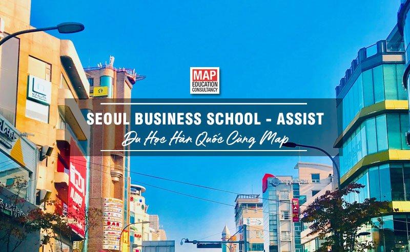 ASSIST – Trường Cao Học Kinh Doanh Và Công Nghệ TOP 1% Tại Seoul