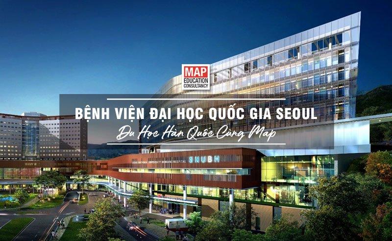 Du học Hàn Quốc cùng MAP - Bệnh viện đại học Quốc gia Seoul