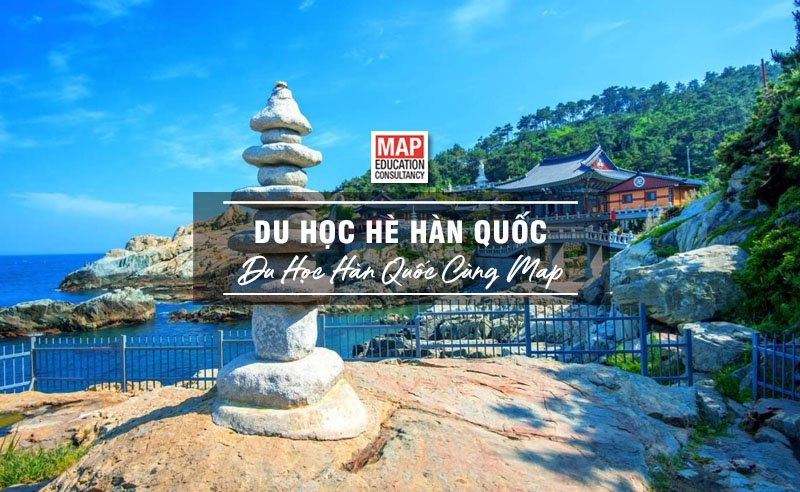Du Học Hè Hàn Quốc – Cơ Hội Trải Nghiệm Trọn Vẹn Văn Hóa Hàn Quốc