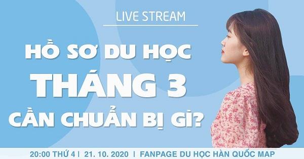 Livestream Hồ Sơ Du Học Kỳ Tháng 3 2021 Cần Gì