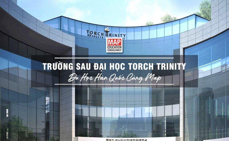 Cao Học Torch Trinity – Trường Cao Học TOP 1% Tại Seoul