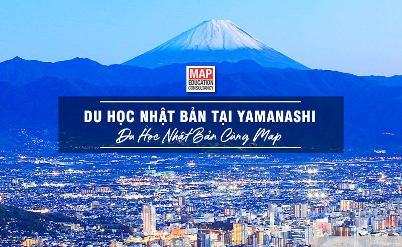 Du Học Nhật Bản Tại Yamanashi – Vùng Đất Của Những Ngọn Núi Cao Nhất Xứ Anh Đào