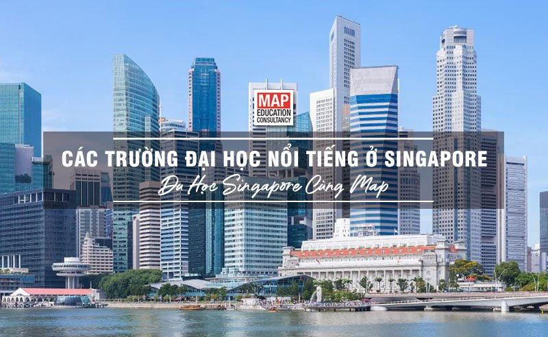 Du học Singapore cùng MAP - Các trường đại học nổi tiếng ở Singapore
