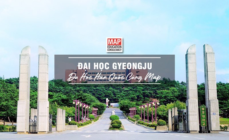 Cùng Du học MAP khám phá trường Đại Học Gyeongju Hàn Quốc