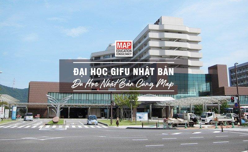 Du học Nhật Bản cùng MAP - Trường đại học Gifu Nhật Bản