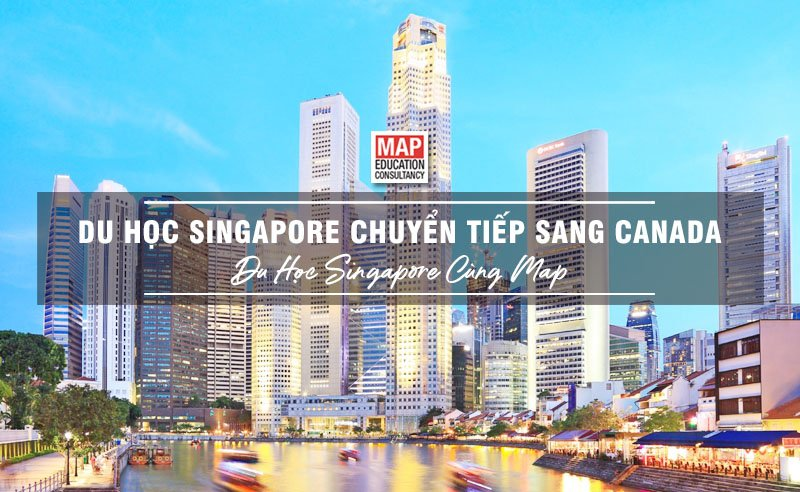 Du Học Singapore Chuyển Tiếp Canada