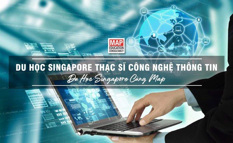Du Học Singapore Thạc Sĩ Công Nghệ Thông Tin – Trở Thành Chuyên Gia Trong Lĩnh Vực IT