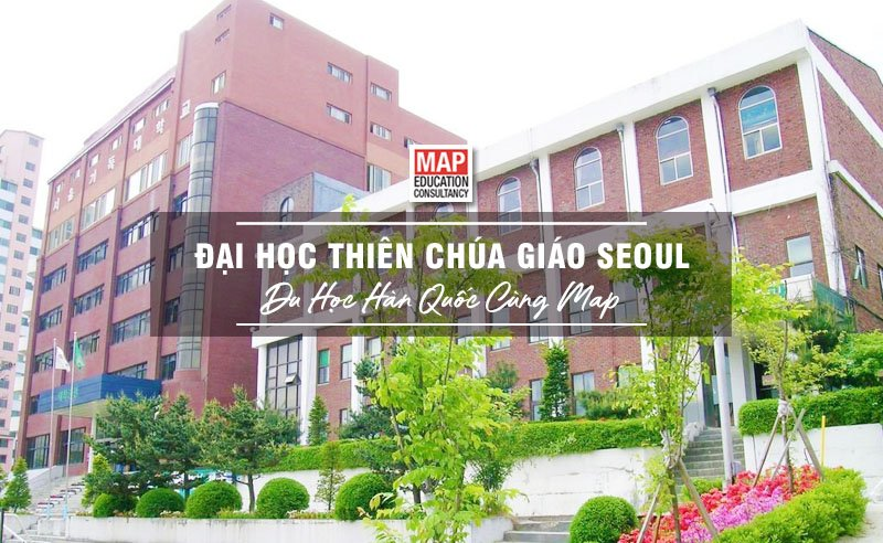 Cùng Du học MAP khám phá Đại Học Thiên chúa giáo Seoul Hàn Quốc