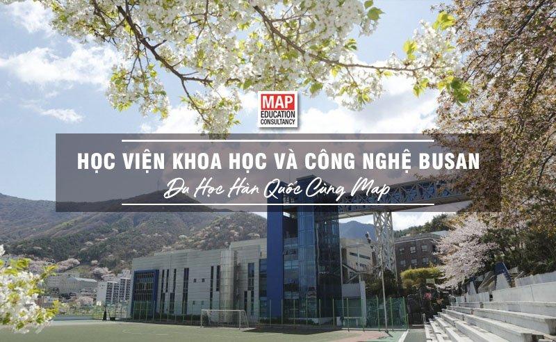 Học Viện Khoa Học Và Công Nghệ Busan – Trường Đào Tạo Kỹ Thuật Ô Tô Danh Tiếng