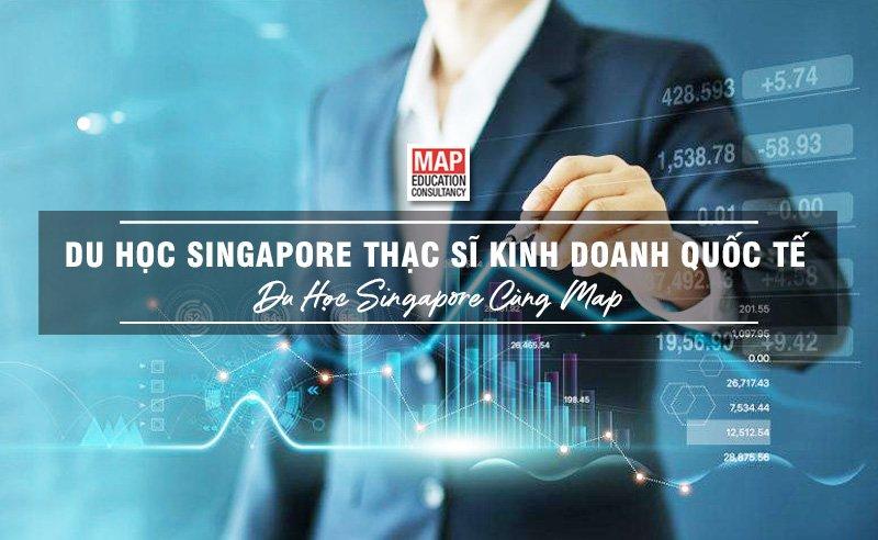 Du Học Singapore Thạc Sĩ Kinh Doanh Quốc Tế – Trở Thành Nhà Lãnh Đạo Kinh Doanh Toàn Cầu