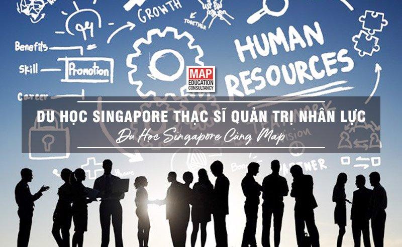 Du Học Singapore Thạc Sĩ Quản Trị Nhân Lực – Sự Lựa Chọn Hàng Đầu Dành Cho Sinh Viên Quốc Tế