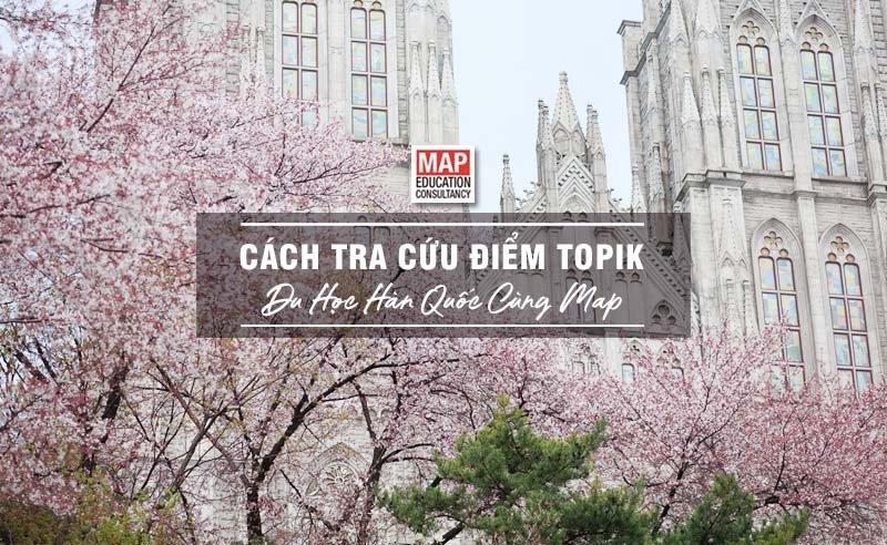 Cách Tra Cứu Điểm TOPIK Hàn Quốc - 3 Điều Sinh Viên Quốc Tế Cần Lưu Ý