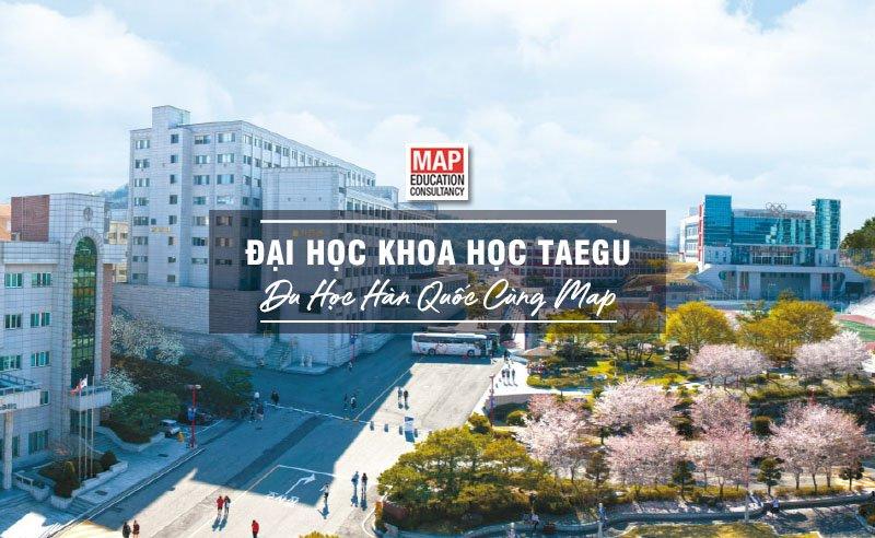 Đại Học Khoa Học Taegu – Đại Học Khoa Học Công Nghệ Đứng Đầu Daegu