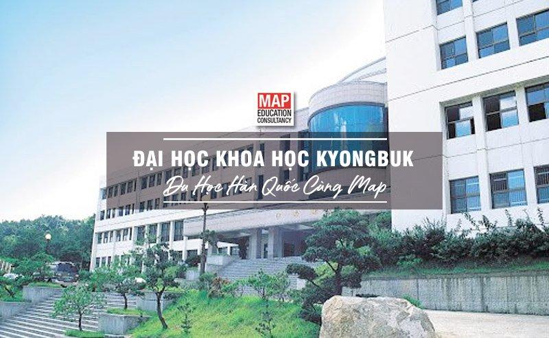 Đại học Khoa học Kyongbuk - Du học Hàn Quốc cùng MAP.