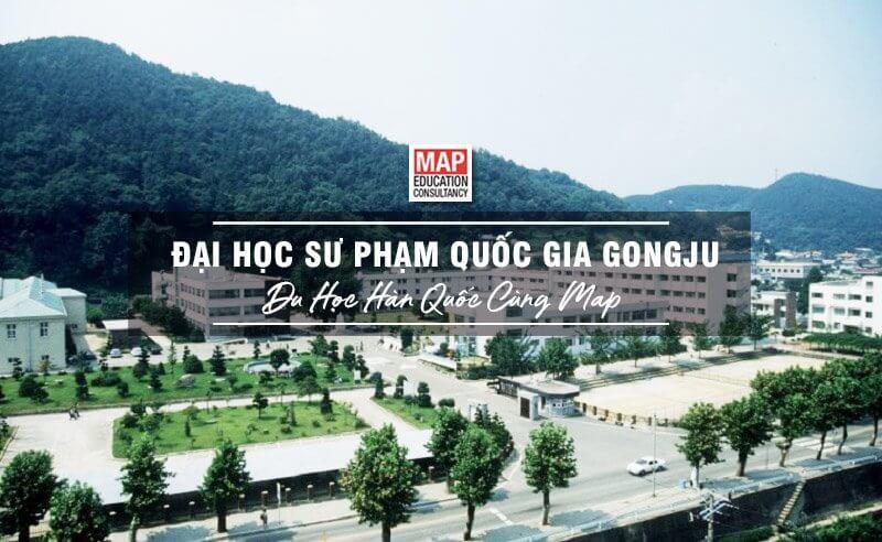 Cùng MAP khám phá trường Đại học Sư phạm Quốc gia Gongju Hàn Quốc