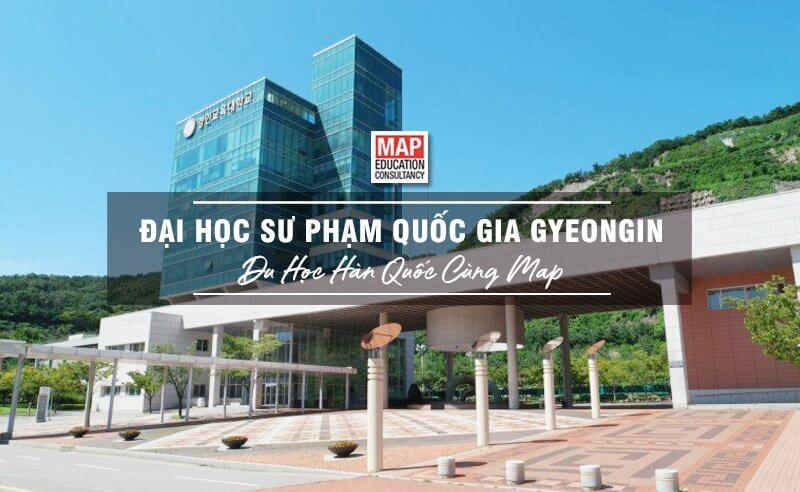 Đại Học Sư Phạm Quốc Gia Gyeongin – Top 5 Trường Sư Phạm Hàn Quốc