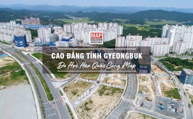 Du học Hàn Quốc cùng MAP - Trường cao đẳng Tỉnh Gyeongbuk Hàn Quốc