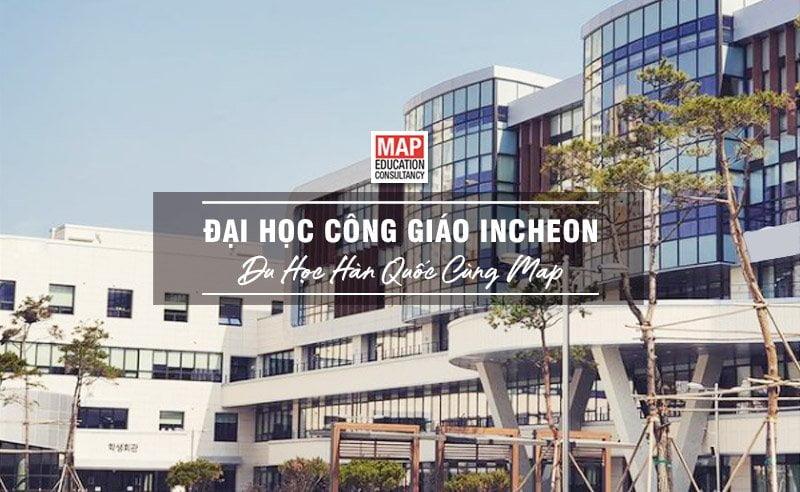 Du học Hàn Quốc cùng MAP - Trường đại học Công giáo Incheon Hàn Quốc