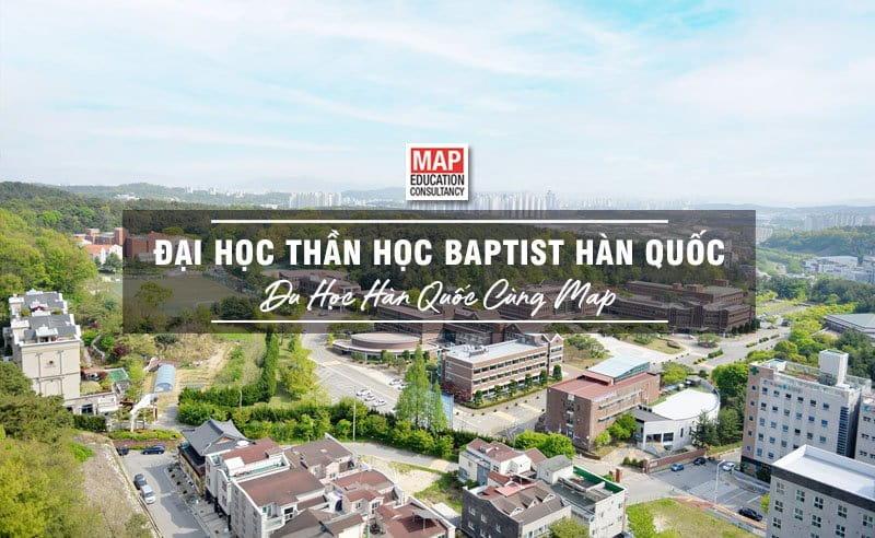 Du học Hàn Quốc cùng MAP - Trường đại học Thần học Baptist Hàn Quốc